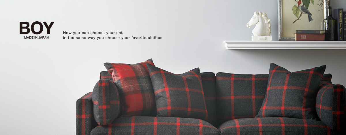 BOY MADE IN JAPAN Now you can choose your sofa in the same way you choose your favorite clothes.